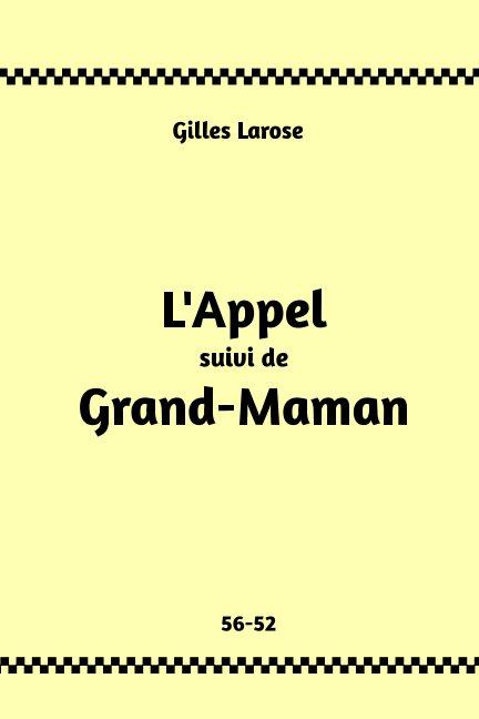 Visualizza 56- 52 L' Appel - Grand-Maman di Gilles Larose