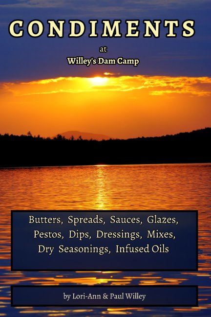 View Condiment Recipe Book by Lori-Ann Willey, Paul Willey