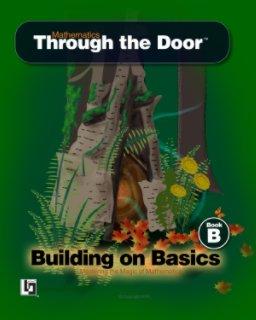 Mathematics Through the Door - Building on Basics, Activity Guide B book cover