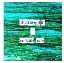Thistlequiff: Volume One book cover