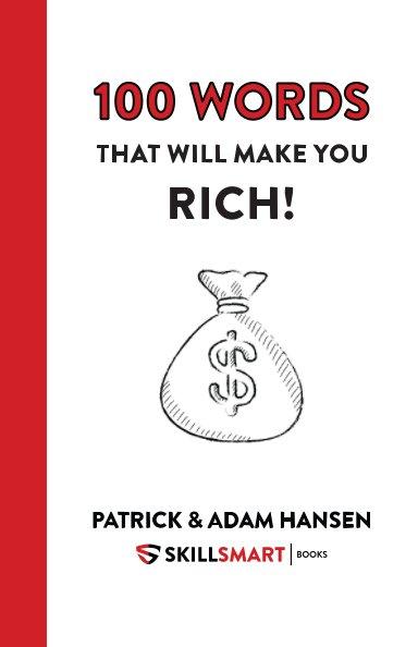 Bekijk 100 Words That Will Make You Rich! op Patrick Henry Hansen