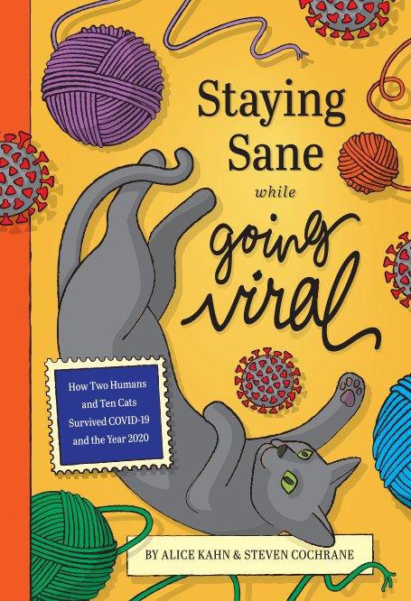 Ver Staying Sane while Going Viral por Alice Kahn and Steven Cochrane