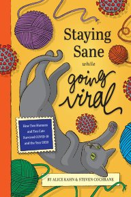 Staying Sane while Going Viral (Paperback) book cover