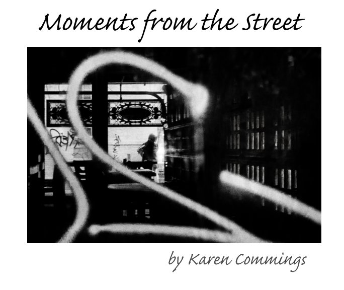 View Moments from the Street by Karen Commings
