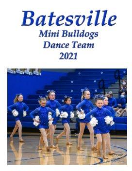 Batesville Mini Bulldogs Dance Team 2021 book cover