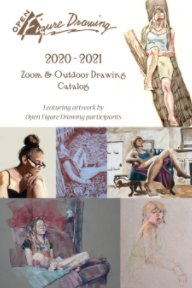 Open Figure Drawing 2020 - 2021 Outdoor and Zoom Drawing Catalog, Standard Edition book cover