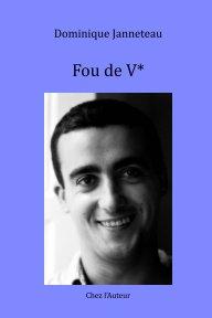Fou de V* book cover