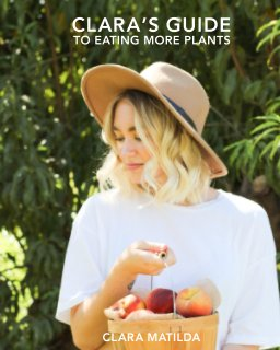 Clara's Guide to Eating More Plants book cover