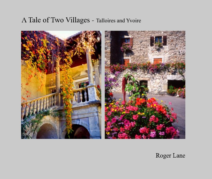 View A Tale of Two Villages - Talloires and Yvoire by Roger Lane