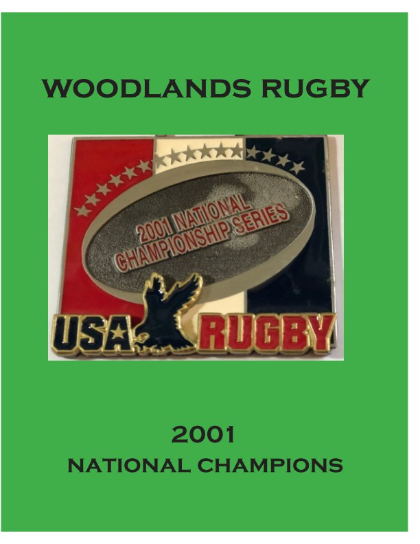 View Woodlands Rugby 2001 National Champions by DAVID JENKINS