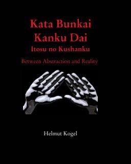 Kata Bunkai,Kanku Dai Itosu no Kushanku book cover