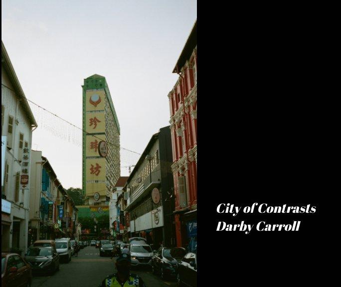 Ver Singapore - City of Contrasts por Darby Carroll
