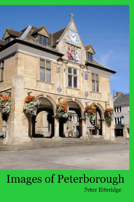 View Images of Peterborough by Peter Etteridge