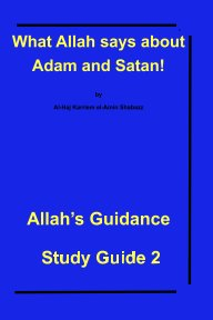 What Allah says about Adam and Satan! book cover