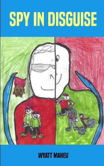 View Spy in Disguise by Wyatt Maheu