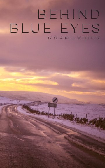 Bekijk Behind Blue Eyes op Claire L Wheeler