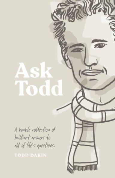 Ver Ask Todd (hardcover) por Todd Dakin