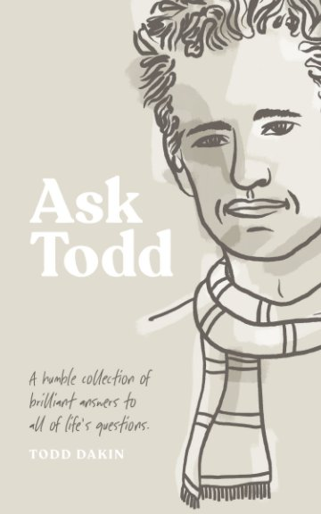 View Ask Todd (softcover) by Todd Dakin