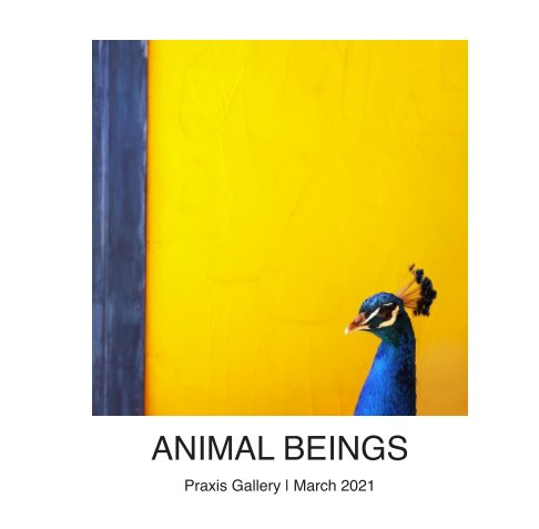 View Animal Beings by Praxis Gallery