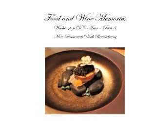 Food and Wine Memories Washington DC Restaurants - Part 5 book cover