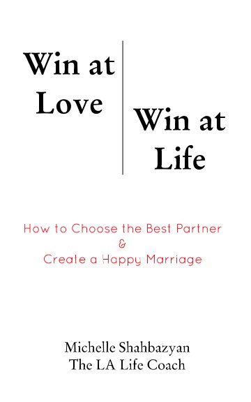 View Win at Love Win at Life by Michelle Shabazyan