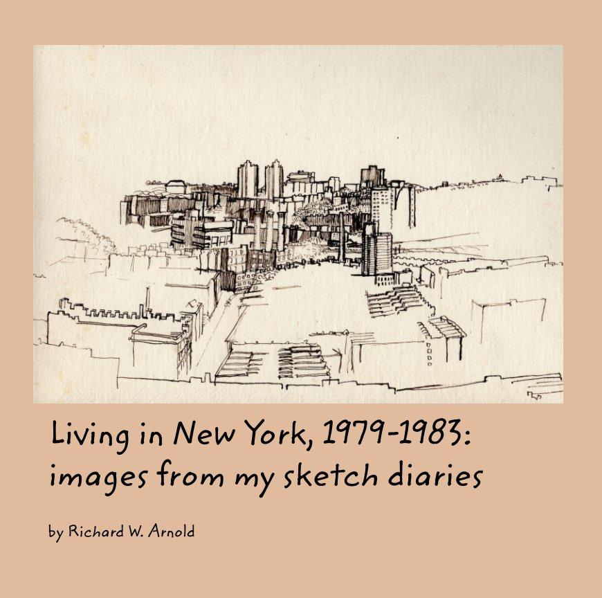 Bekijk Living in New York, 1979-1983 op Richard W. Arnold