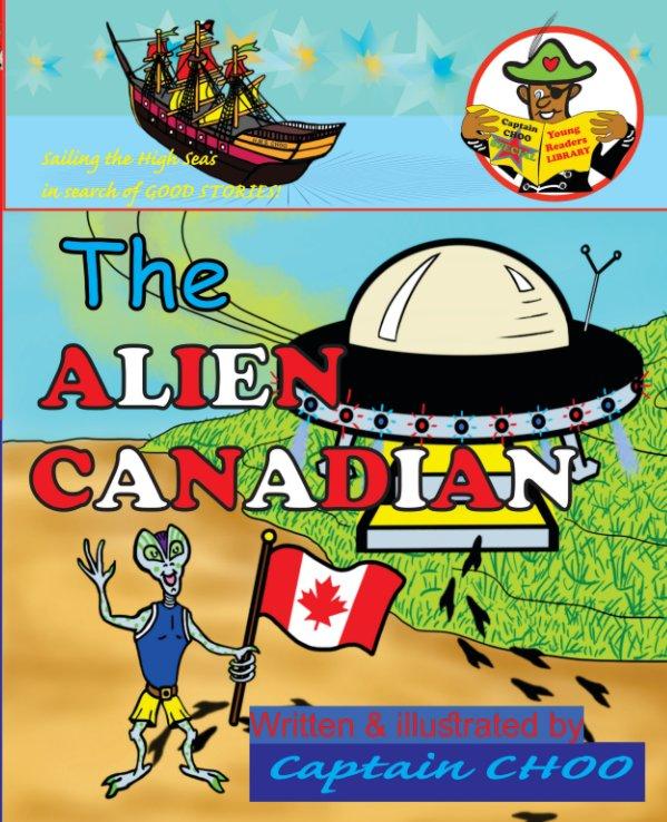 Visualizza The ALIEN CANADIAN di David S. Chouhan