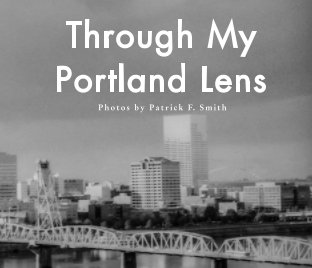 Through My Portland Lens book cover