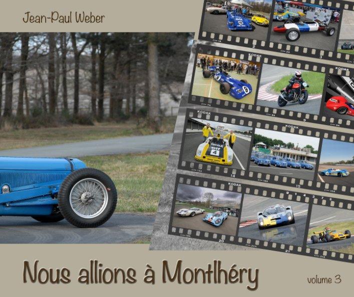Ver Nous allions à Montlhéry - Volume 3 por Jean-Paul Weber
