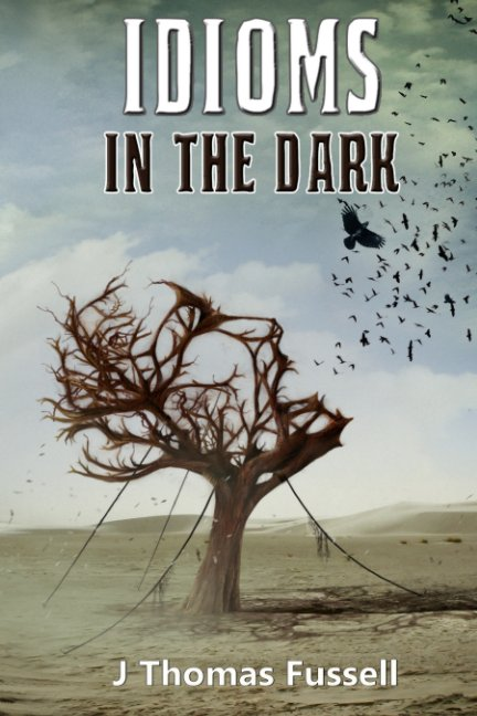 View Idioms in the Dark (Paperback) by J Thomas Fussell