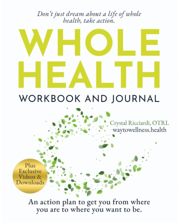 View The Whole Health Workbook And Journal by Crystal Ricciardi