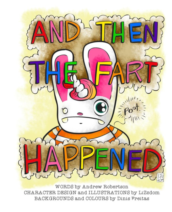 View And Then the Fart Happened by Andrew Robertson, LiZzdom