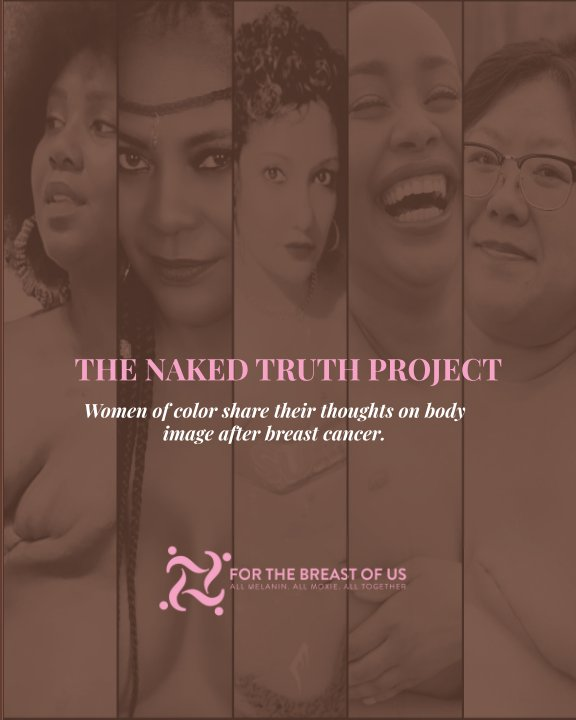 View The Naked Truth Project for Breast Cancer Thrivers by For the Breast of Us