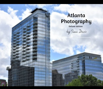 Atlanta Photography (Deluxe Coffee Table Edition) book cover