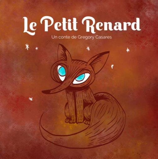 View Le Petit Renard by Gregory Casares