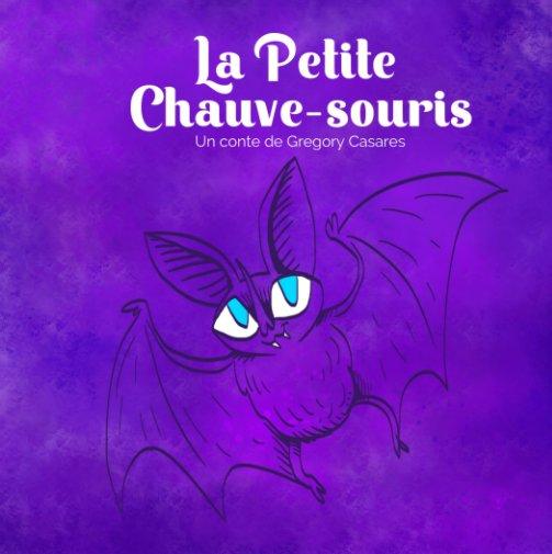 View La Petite Chauve-souris by Gregory Casares
