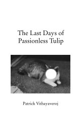 The Last Days of Passionless Tulip book cover