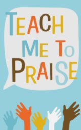 Teach Me To Praise book cover