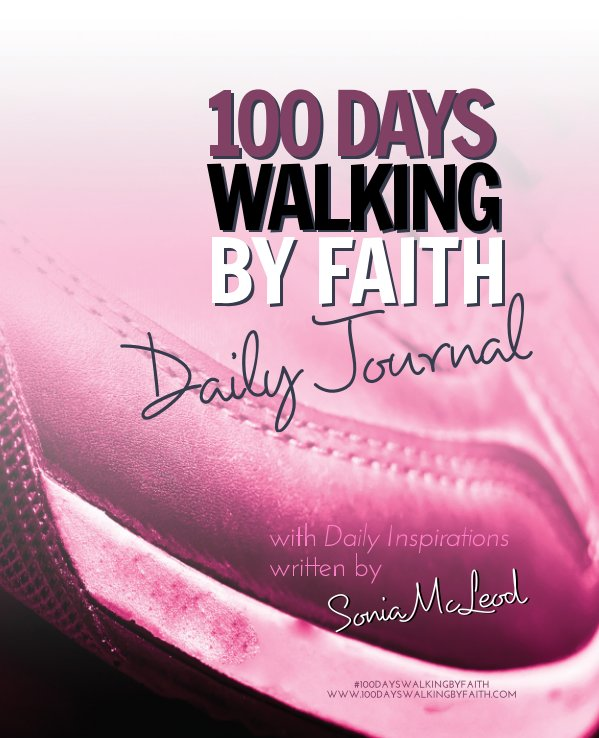 View 100 DAYS WALKING BY FAITH Devotional Journal by Sonia McLeod