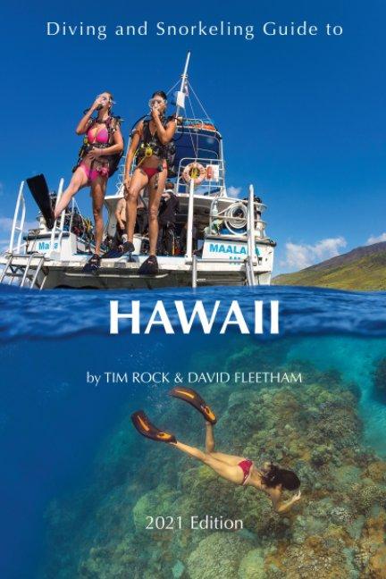 Ver Diving and Snorkeling Guide to Hawaii por Tim Rock, David Fleetham