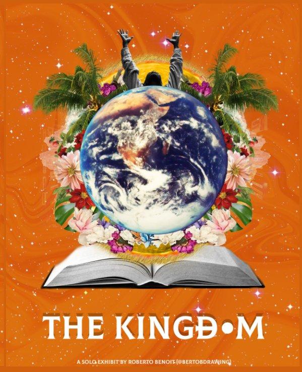 View The Kingdom by Roberto Benoit