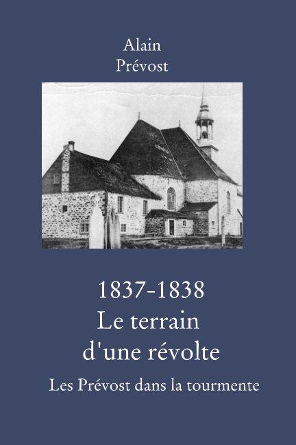 View 1800 - 1850: Le Terrain d'une révolte by Alain Prévost