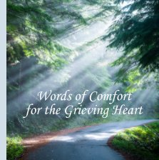 Words of Comfort for the Grieving Heart- Hardcover Premium book cover