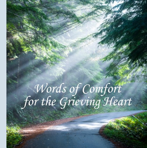 View Words of Comfort for the Grieving Heart- Hardcover Premium by Robert Oehlman