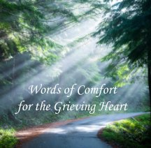 Words of Comfort for the Grieving Heart- SoftCover book cover