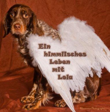 Ein himmlisches Leben mit Lola book cover