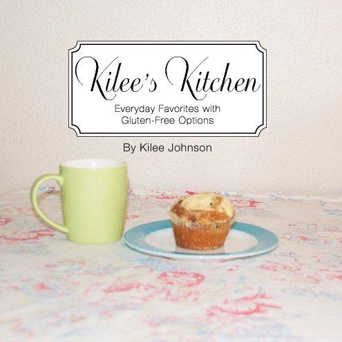 View Kilee's Kitchen by Kilee Johnson