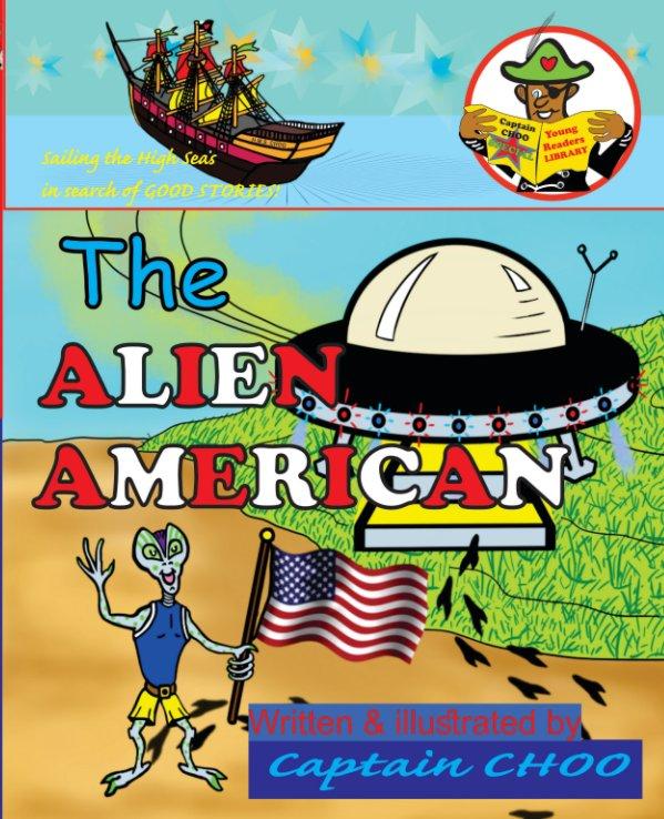 Bekijk The ALIEN AMERICAN op David S. Chouhan