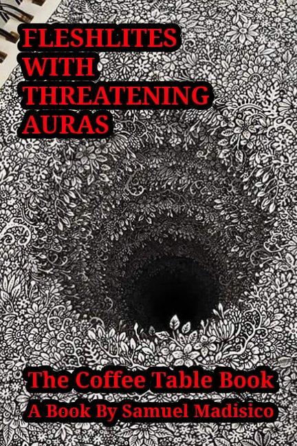 Ver Fleshlites With Threatening Auras por Samuel Madisico