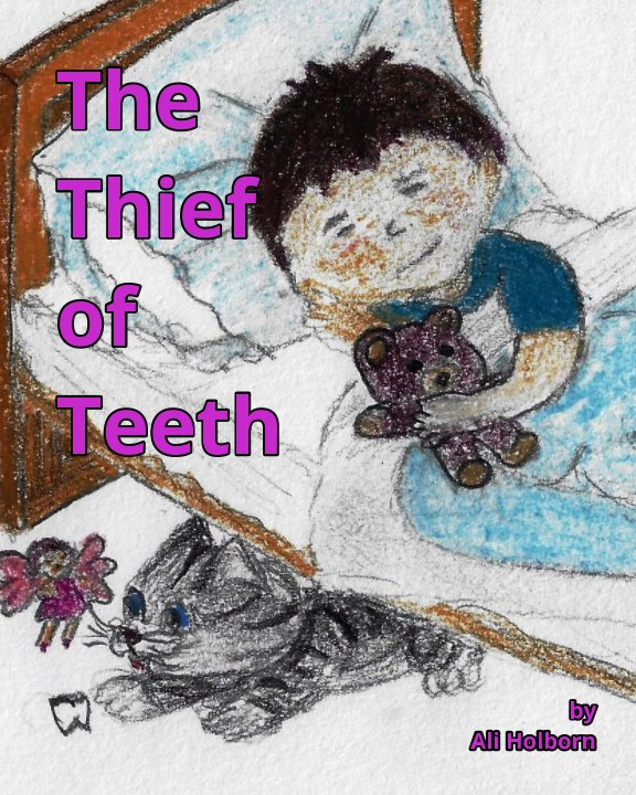 View The Thief of Teeth by Ali Holborn